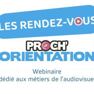 Avec Proch'Orientation, découvrez les métiers de l'audiovisuel ! 17